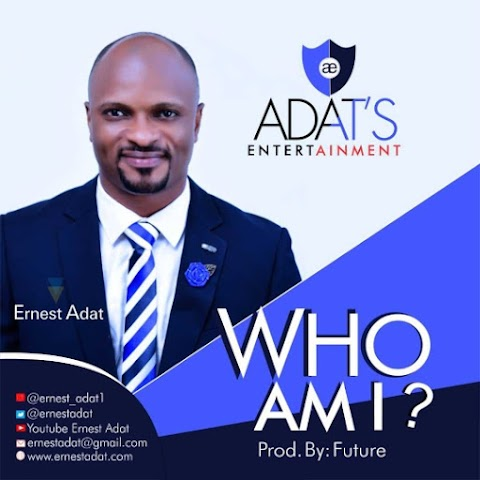 Music: Ernest Adat -  Who Am I