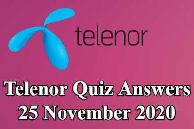 Telenor Quiz 25 November 2020 || Telenor Answers 25 nov 2020