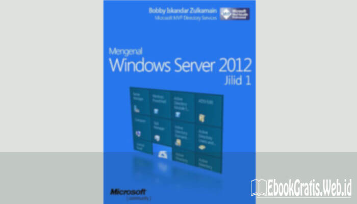 Ebook Panduan Install Dan Konfigurasi Windows Server 2012 (Full 9 Bab)