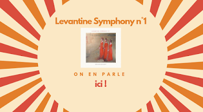 Levantine Synphony N°1, on en parle ici