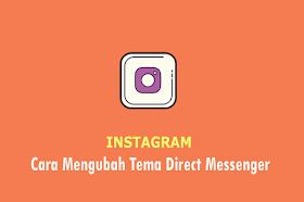 Cara Mengubah Tema DM Instagram