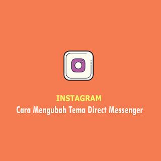Cara Mengubah Tema DM Instagram thumb