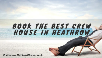 crew house Heathrow