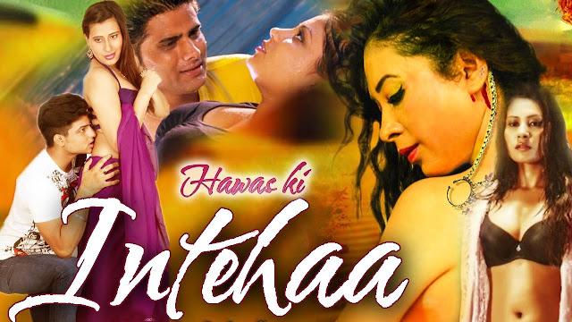 Hawas Ki Inteha (2016) Hindi Hot Movie Full HDRip 720p