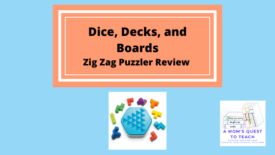 Text: Dice, Decks, and Boards: Zig Zag Puzzler Review; logo of A Mom's Quest to Teach; Zig Zag Puzzler