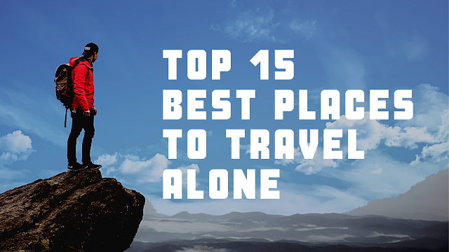 Top 15 Best Places to Travel Alone