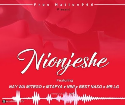 Free Nation966 Ft. Nay Wa Mitego, Best Naso, Nini, Mtafya, Mr.Lg - Nionjeshe