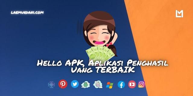Hello APK Aplikasi Penghasil Uang, Apakah Penipuan atau Aman?