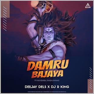 DAMRU BAJAYA (REMIX) - DEEJAY DELS X DJ R KING