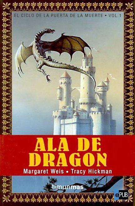 MARGARET WEISS y TRACY HICKMAN - Ala de dragón