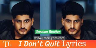 i-don't-quit-punjabi-song-lyrics
