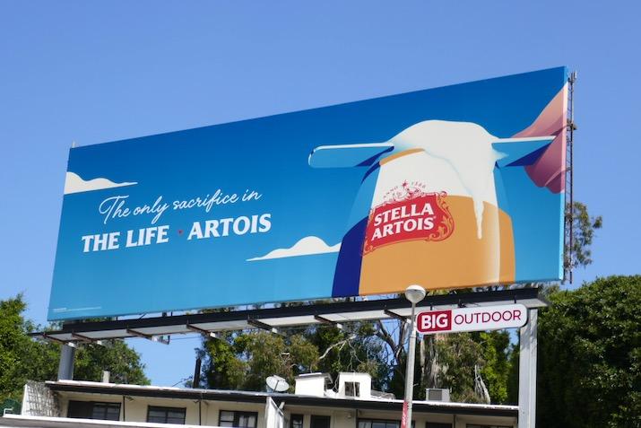only sacrifice in Life Artois Stella Artois billboard