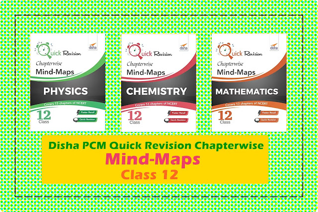 [PDF] Disha Quick Revision Chapterwise Mind-Maps Class 12 - Physics, Chemistry, Mathematics Download