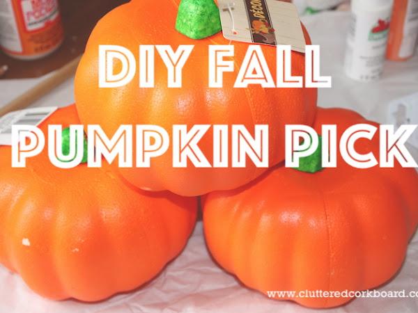 DIY Fall Stacked Pumpkin Pick using dollar store pumpkins
