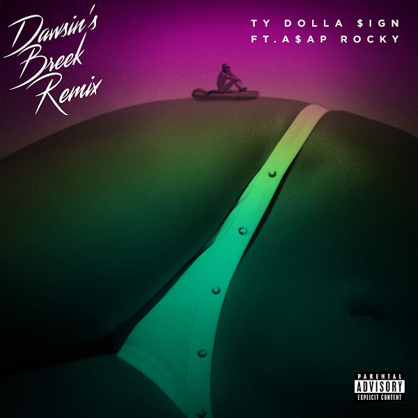 Ty Dolla $ign - Dawsin's Breek (feat. A$AP Rocky) [Remix] - Single Cover