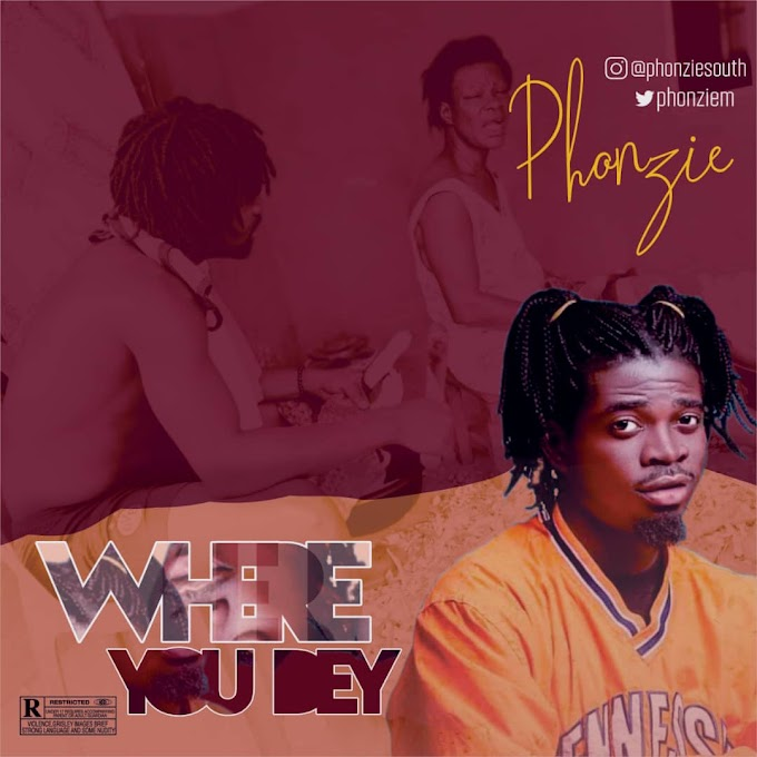 Phonzie – Where You Dey