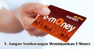 Jangan Sembarangan Meminjamkan E-Money