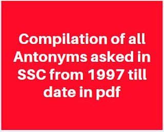 Compilation of all Antonyms asked in SSC from 1997 till date in PDF Download
