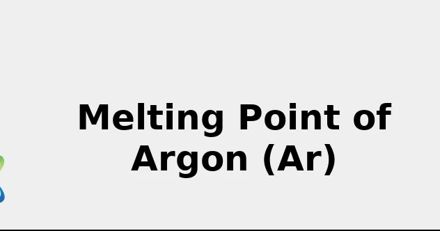 Melting Point of Argon (Ar) [& Color, Sources, Discovery ...