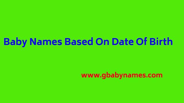 https://www.gbabynames.com/2020/08/baby-names-based-on-date-of-birth.html