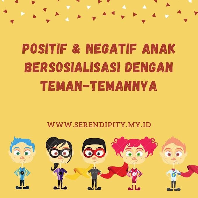 Dampak Positif dan Negatif Anak Bermain Dengan Teman-temannya