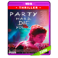 Party Hard, Die Young (2018) AMZN WEB-DL 720p Latino