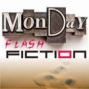 Monday FlashFiction