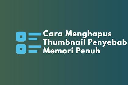 Cara Menghapus Thumbnail Penyebab Memori Penuh