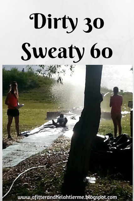 Dirty 30 Sweaty 60