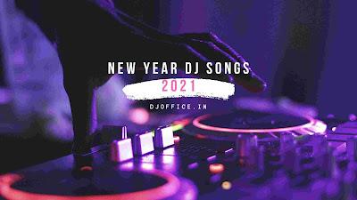 Happy New Year Dj Songs