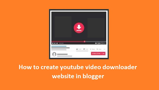 How To Create YouTube Video Downloader Tool on blogger