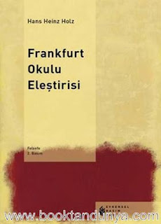 Hans Heinz Holz - Frankfurt Okulu Eleştirisi