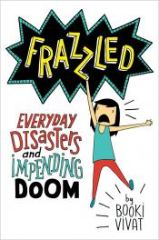 Frazzled Everyday Disasters and Impending Doom by Booki Vivat book cover middle grade fiction