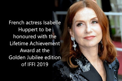 French actress Isabelle Huppert to be honoured with the Lifetime Achievement Award at the Golden Jubilee edition of IFFI 2019