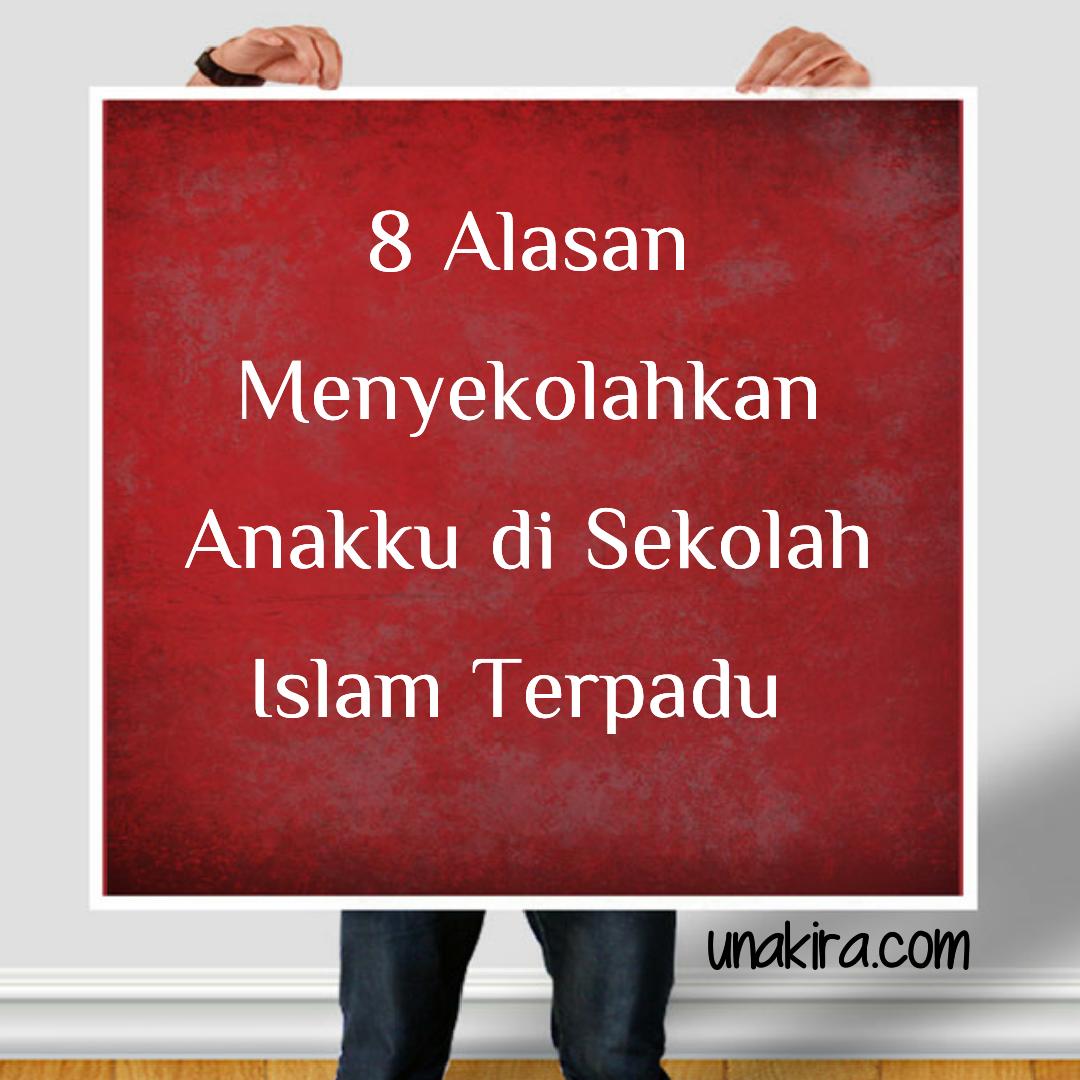 alasan masuk sekolah islam terpadu