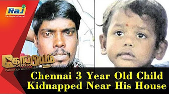 Koppiyam 13-01-2018 Chennai 3 -Year-Old Child Kidnapped Near His House