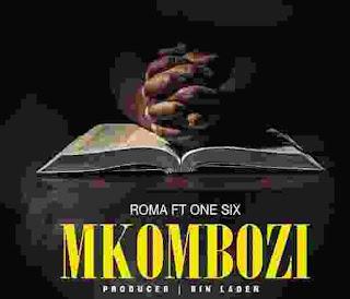 AUDIO | Roma (Mkatoriki) Ft. One Six – Mkombozi