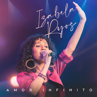 Baixar Música Gospel Amor Infinito - Izabela Ryos Mp3