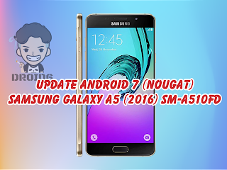 Update Samsung Galaxy A5 (2016) Android 7.0 SM-A510FD