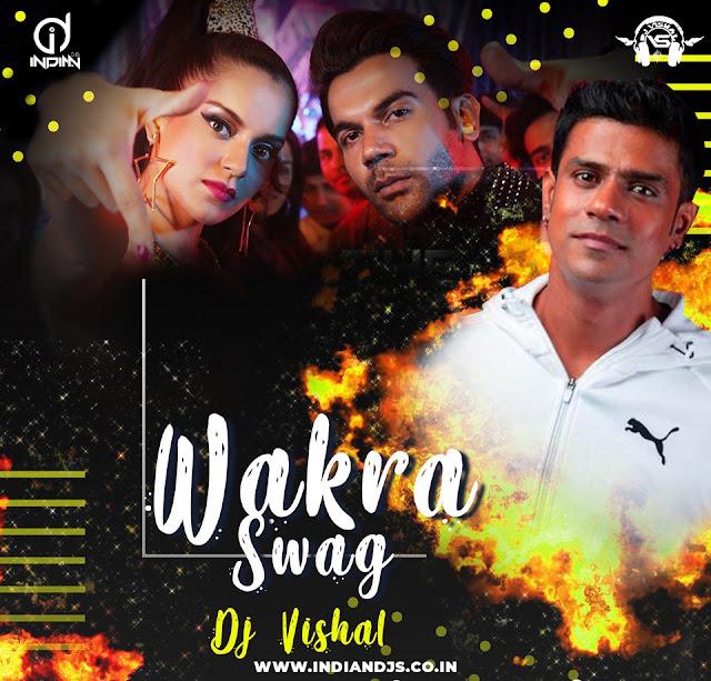 WAKHRA SWAG REMIX DJ VISHAL INDIANDJS 320KBPS