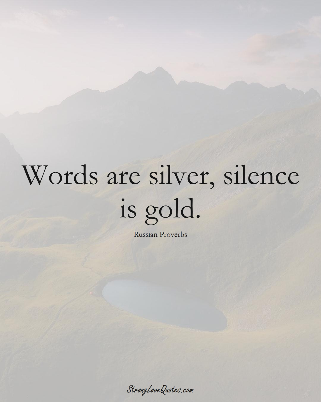 Words are silver, silence is gold. (Russian Sayings);  #AsianSayings
