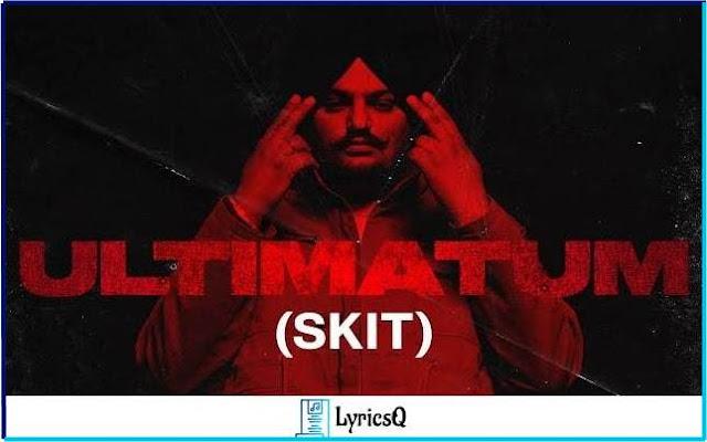 ULTIMATUM (SKIT) LYRICS
