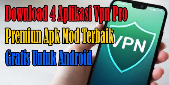 daftar-aplikasi-vpn-pro-premiun-apk-mod-terbaik-gratis-untuk-android-2020
