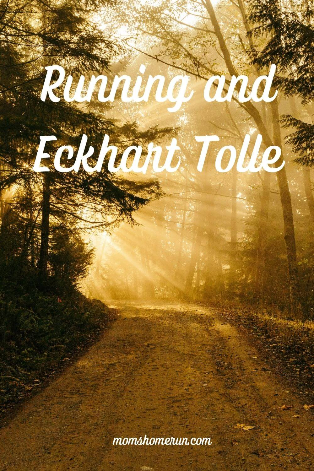 Running and Eckhart Tolle