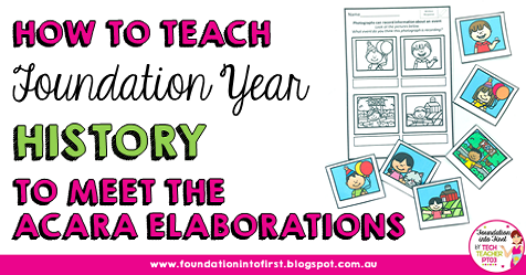 How to teach Foundation Year History to meet the Australian curriculum guidelines. HASS teaching ideas for primary school teachers.