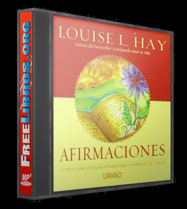 Afirmaciones – Louise L. Hay [AudioLibro]