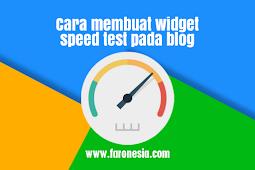 Cara membuat widget speed test pada blog