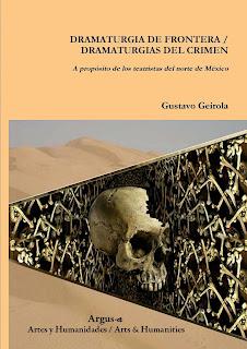 Dramaturgia de frontera / Dramaturgias del crimen - A propósito de los teatristas del norte de México