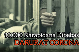 Darurat Corona 30 Ribu Napi Dibebaskan