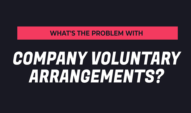 What's the problem with Company Voluntary Arrangements?